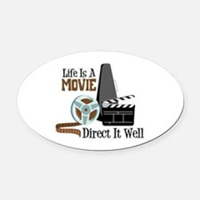 Life is a Movie Direct it Well Oval Car Magnet