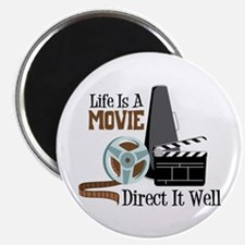 Life is a Movie Direct it Well Magnets