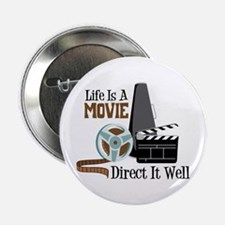 """Life is a Movie Direct it Well 2.25"""" Button (100 p"""