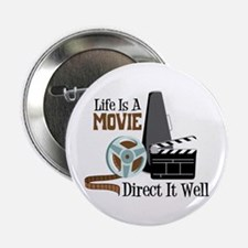 "Life is a Movie Direct it Well 2.25"" Button"