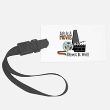 Life is a Movie Direct it Well Luggage Tag