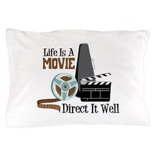 Life is a Movie Direct it Well Pillow Case