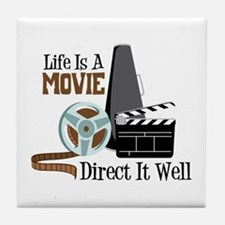 Life is a Movie Direct it Well Tile Coaster