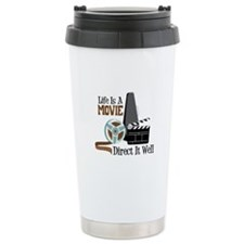Life is a Movie Direct it Well Travel Mug