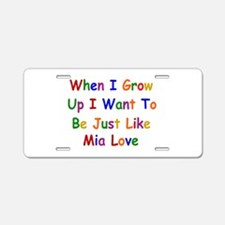 Mia Love when I grow up Aluminum License Plate