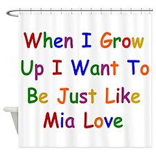 Mia Love when I grow up Shower Curtain