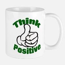 Think Positive Mugs