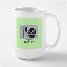 Customize Miss The Cafeteria (Center) Mug
