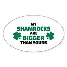 My shamrocks are bigger than yours Decal