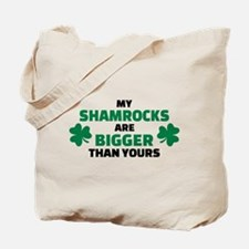 My shamrocks are bigger than yours Tote Bag