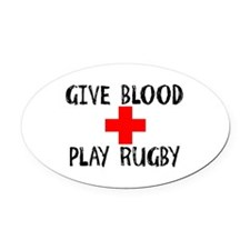 Give Blood, Play Rugby Oval Car Magnet