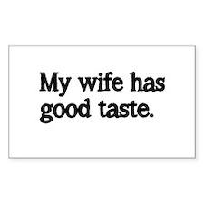 My wife has good taste Decal