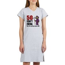 50 Isnt Fatal But Old Women's Nightshirt