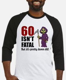 60 Isnt Fatal But Old Baseball Jersey