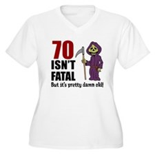 70 Isnt Fatal But Old Plus Size T-Shirt