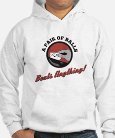 A pair of Balls beats anything! Hoodie