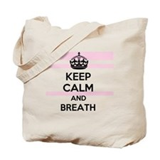 Keep Calm and Breath Tote Bag