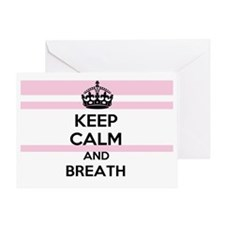 Keep Calm and Breath (2) Greeting Card