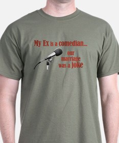 Ex is a comedian T-Shirt