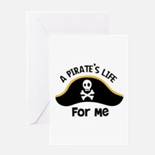 A Pirates Life For Me Greeting Cards