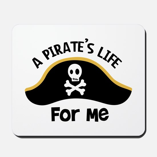 A Pirates Life For Me Mousepad
