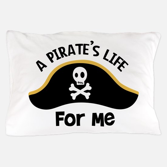 A Pirates Life For Me Pillow Case