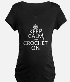 Keep Calm and Crochet On Maternity T-Shirt