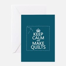 Keep Calm and Make Quilts Greeting Cards