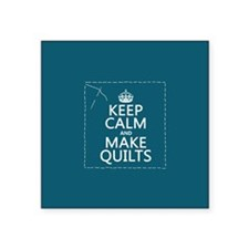 Keep Calm and Make Quilts Sticker
