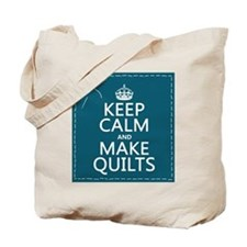 Keep Calm and Make Quilts Tote Bag