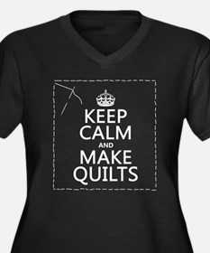 Keep Calm and Make Quilts Plus Size T-Shirt