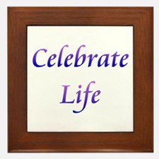 Celebrate Life Framed Tile