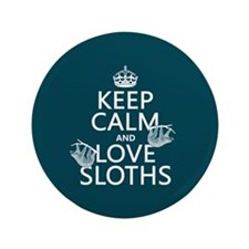 "Keep Calm and Love Sloths 3.5"" Button"