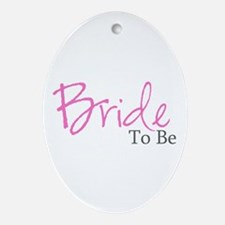 Bride To Be (Pink Script) Oval Ornament