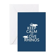 Keep Calm and Love Rhinos Greeting Cards