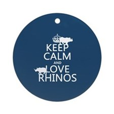 Keep Calm and Love Rhinos Ornament (Round)