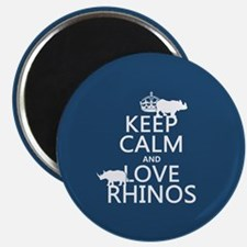 Keep Calm and Love Rhinos Magnets