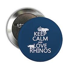 """Keep Calm and Love Rhinos 2.25"""" Button"""