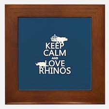 Keep Calm and Love Rhinos Framed Tile