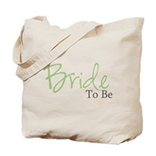 Bride To Be (Green Script) Tote Bag