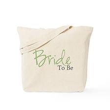 Bride To Be (Green Script) Tote Bag