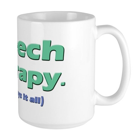 Speech Therapy Says It All Large Mug