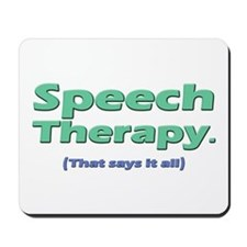 Speech Therapy Says It All Mousepad