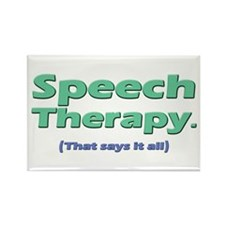 Speech Therapy Says It All Rectangle Magnet