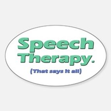Speech Therapy Says It All Oval Decal