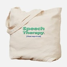 Speech Therapy Says It All Tote Bag