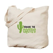 Beware The Cactus Tote Bag