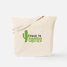 Beware The Cactus Tote Bag