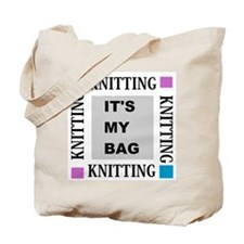 Knitting - Its My Bag Tote Bag