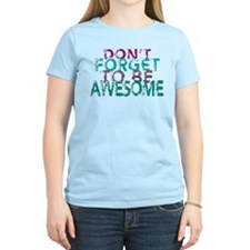 Dont forget to be awesome T-Shirt